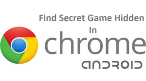 How to find a secret game hidden inside Chrome [Android Guide]